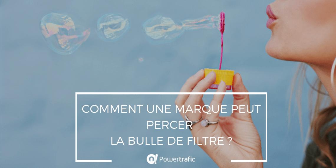 Comment une marque peut percer la bulle de filtre ?