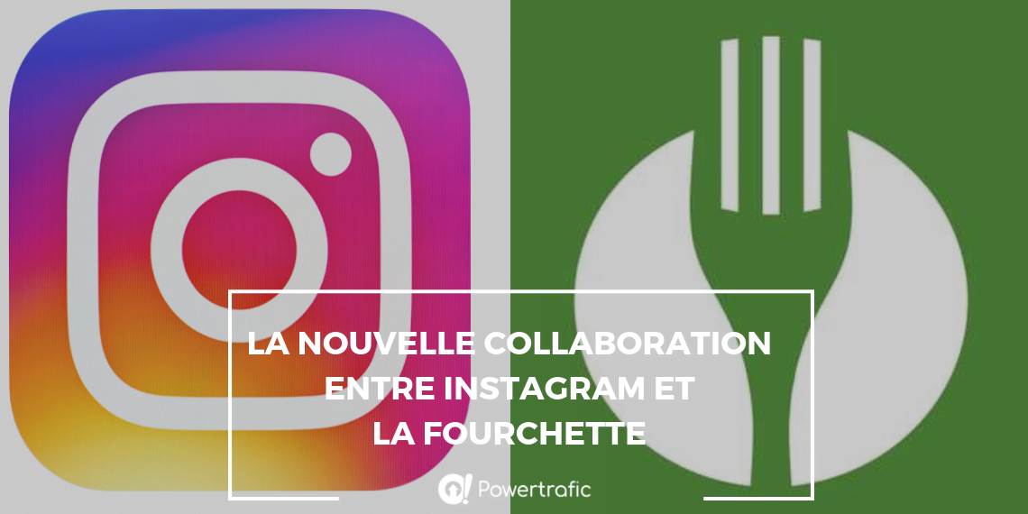 La nouvelle collaboration entre Instagram et La Fourchette