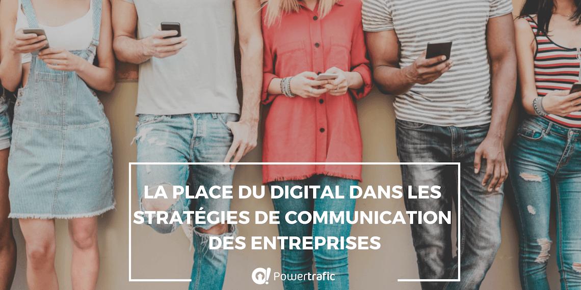 La place du digital dans les stratégies de communication des entreprises