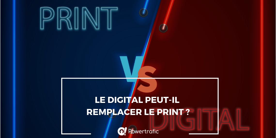 Print vs digital : le digital peut-il remplacer le print ?