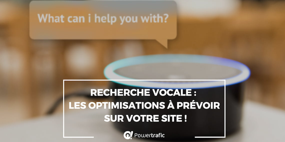 Recherche vocale : les optimisations à prévoir sur votre site !