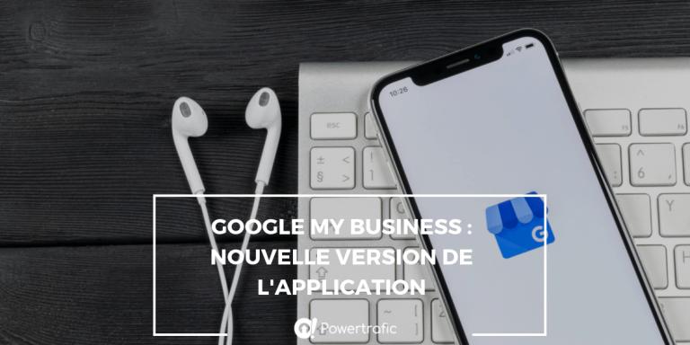 Google My Business : une nouvelle version de l'application pour les entreprises ?