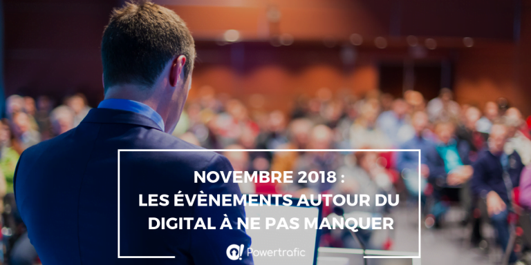 Novembre 2018: les évènements autour du digital à ne pas manquer