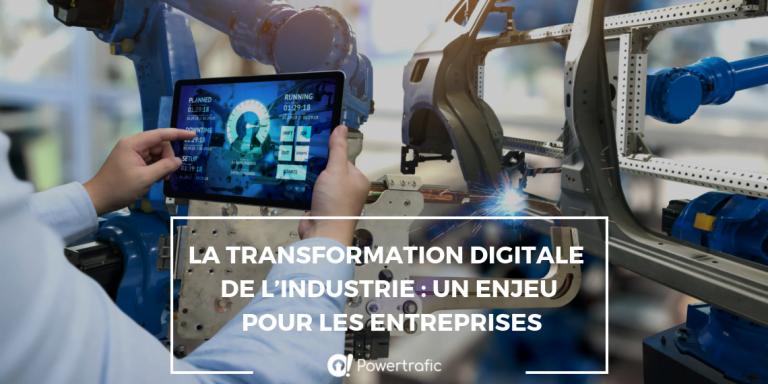 La transformation digitale de l'industrie : un enjeu pour les entreprises