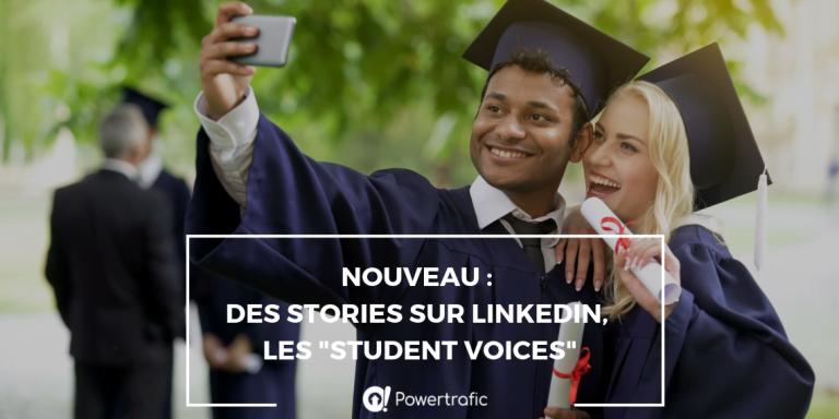 Les Stories arrivent sur LinkedIn avec les Student Voices