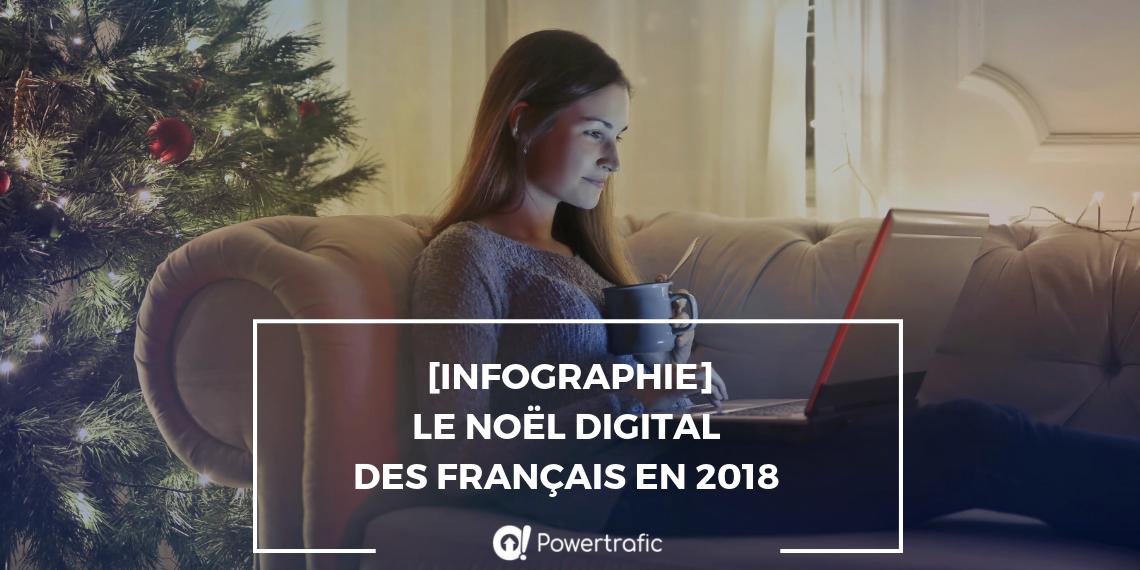 [Infographie] Le Noël digital des Français en 2018