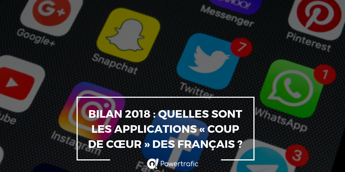 Bilan 2018 : Quelles sont les applications « coup de cœur » des Français ?