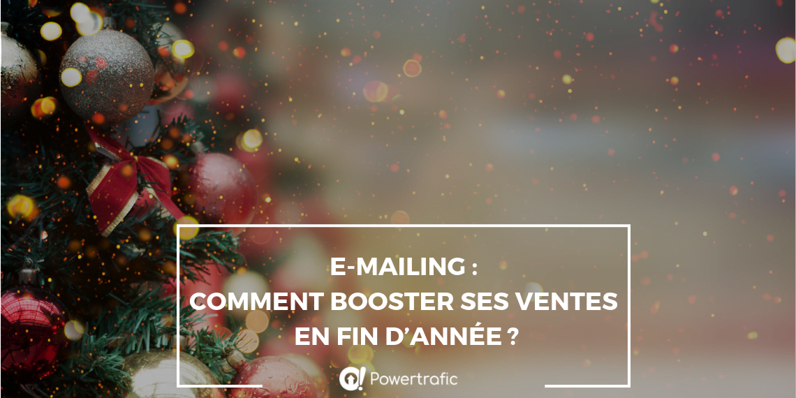 Comment bien réussir ses campagnes marketing de fin d'année grâce à l'e-mailing ?