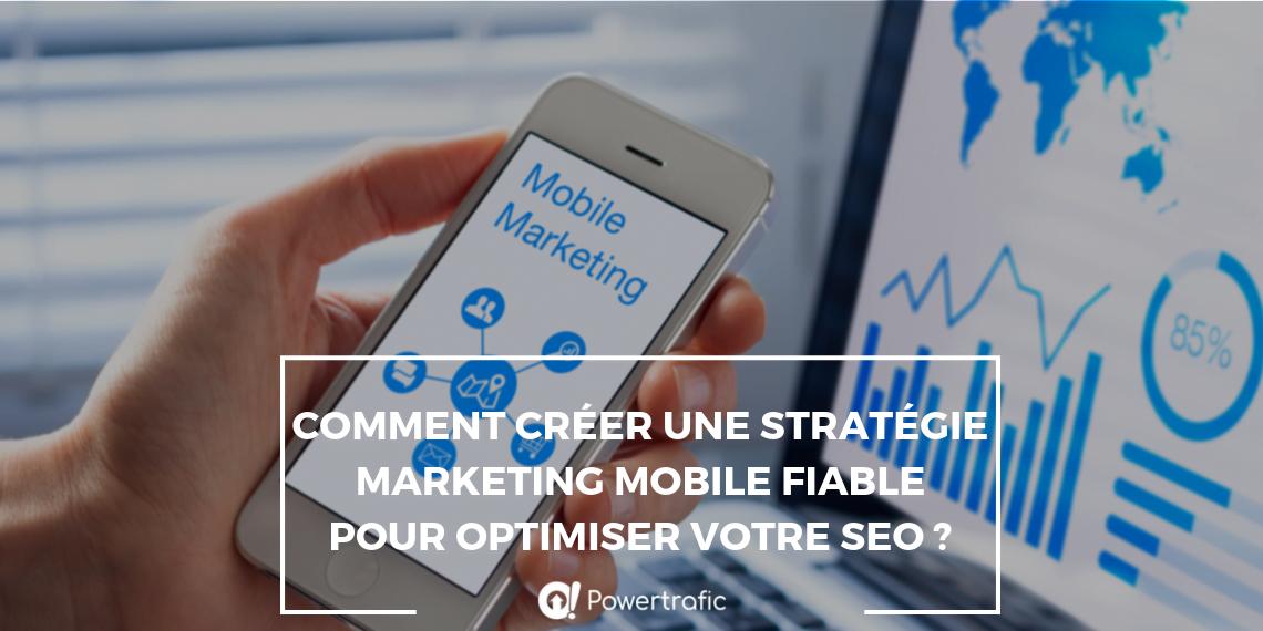 Comment créer une stratégie marketing mobile fiable pour optimiser votre SEO ?