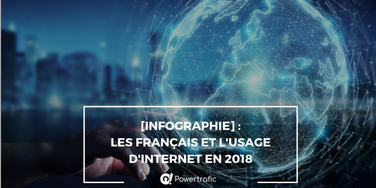 Bilan 2018 : Quel est l'usage d'internet en France ?