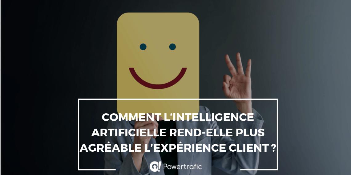 Comment l'intelligence artificielle rend-elle plus agréable l'expérience client?