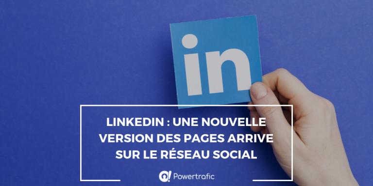 LinkedIn :Une nouvelle version des pages arrive sur le réseau social