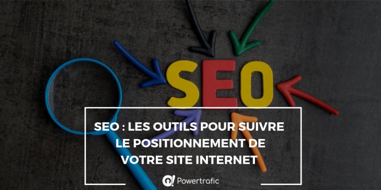SEO : Les outils pour suivre le positionnement de votre site internet