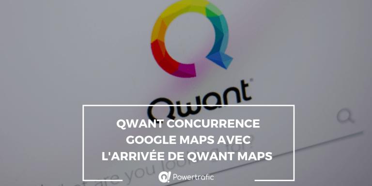 Qwant concurrence Google Maps avec l'arrivée de Qwant Maps