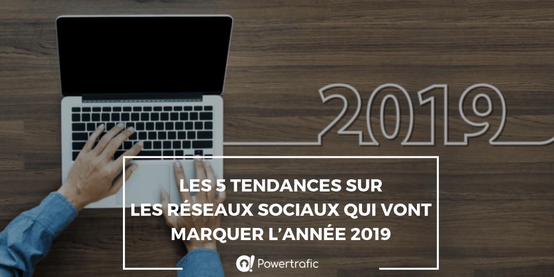 2019: Découvrez les tendances sur les réseaux sociaux pour cette nouvelle année