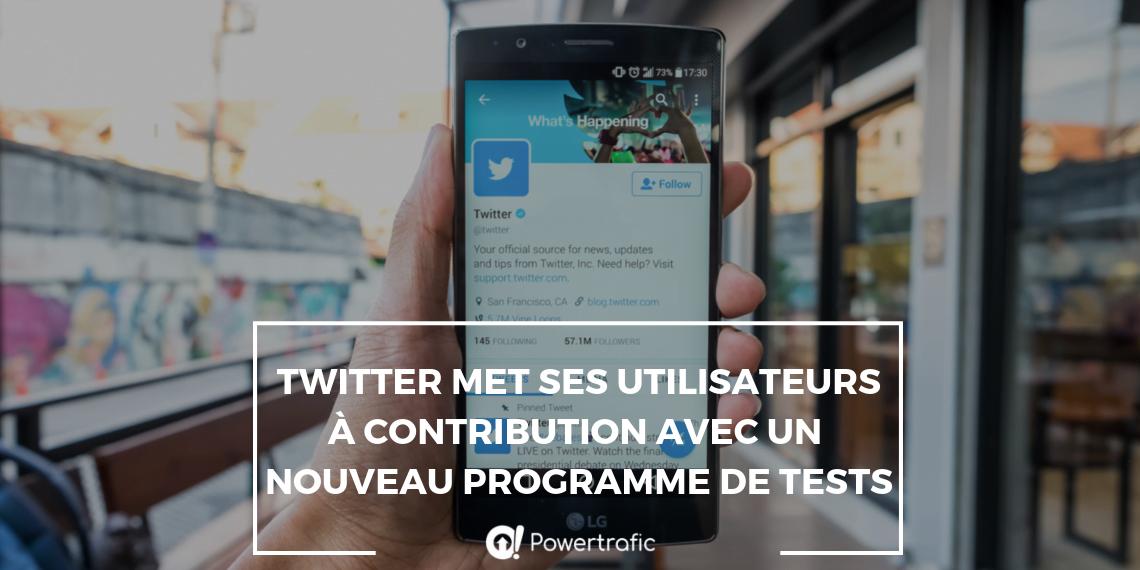 Twitter : un nouveau programme pour tester ses fonctionnalités à venir