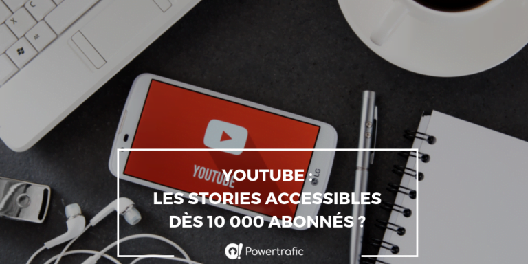 YouTube : les stories accessibles dès 10 000 abonnés ?