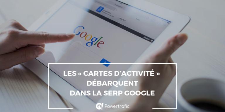Google prévoit d'améliorer son moteur de recherche avec les « Cartes d'activité »
