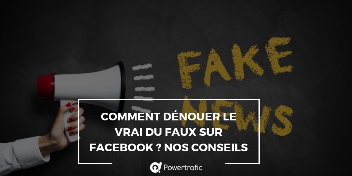 5 conseils à ne pas manquer : comment dénouer le vrai du faux sur Facebook ?