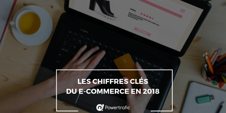 Bilan 2018 du e-commerce en France