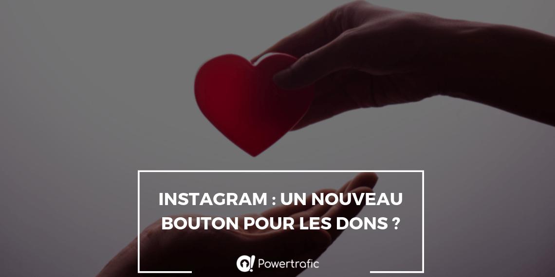 Instagram : un nouveau bouton d'appel au don ?