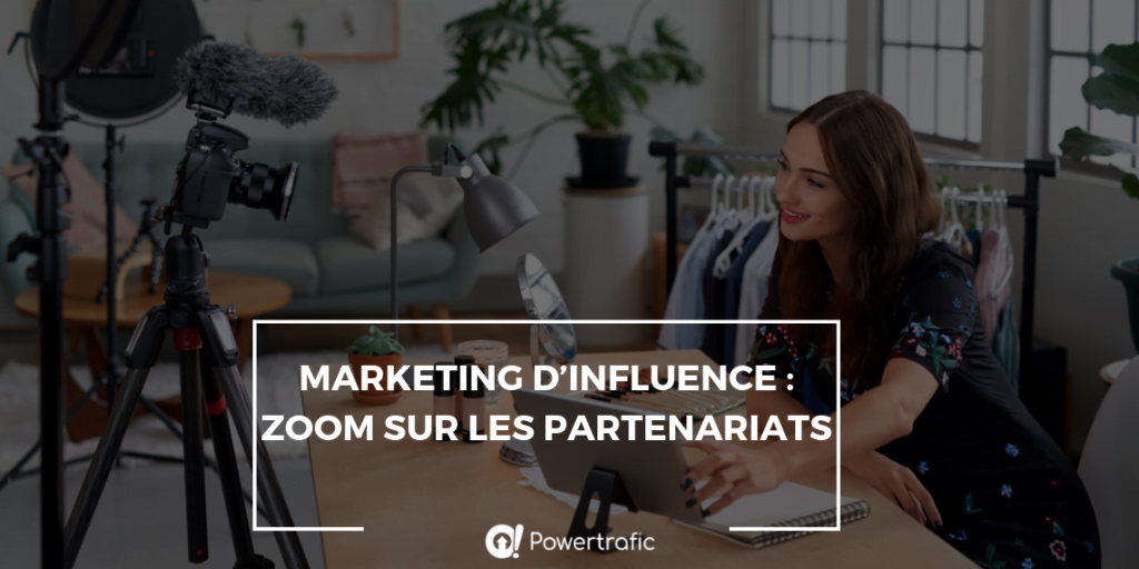Marketing d'influence : zoom sur les partenariats