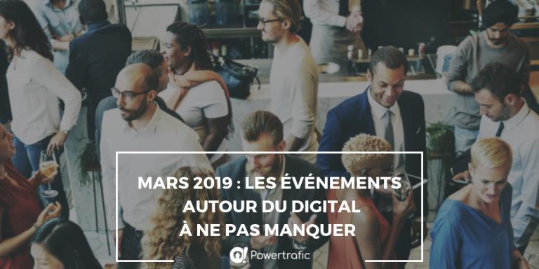 Mars 2019 : Les événements autour du digital à ne pas manquer