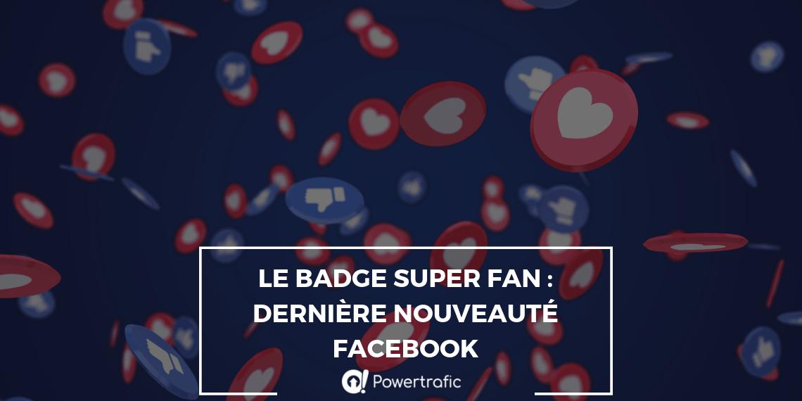 Le Badge Super Fan : dernière nouveauté Facebook