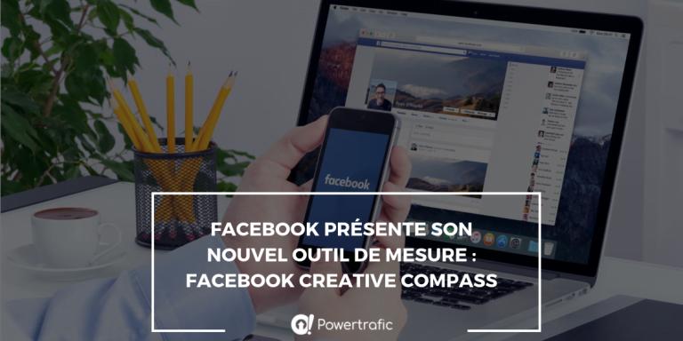 Facebook présente son nouvel outil de mesure : Facebook Creative Compass