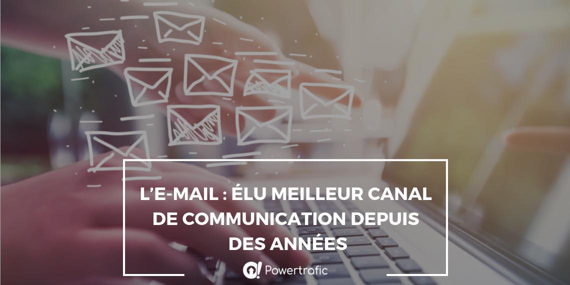 L'e-mail : élu meilleur canal de communication depuis des années