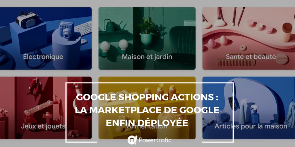 Google Shopping Actions : la marketplace de Google enfin déployée