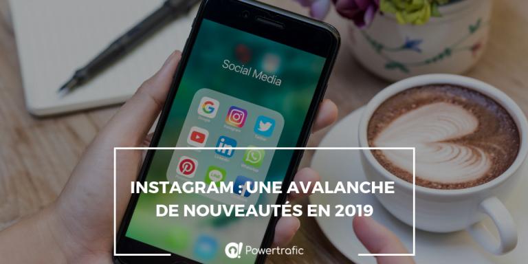 Instagram : une avalanche de nouveautés en 2019