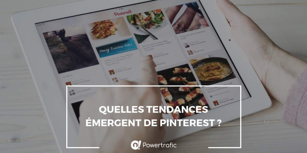 Quelles tendances émergent de Pinterest ?