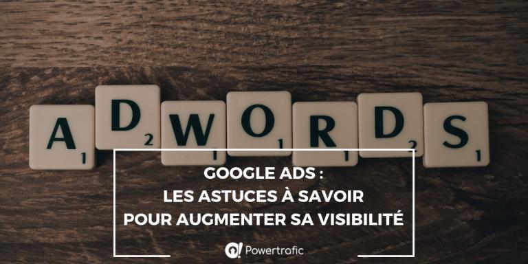 Google Ads : les astuces à savoir pour augmenter sa visibilité