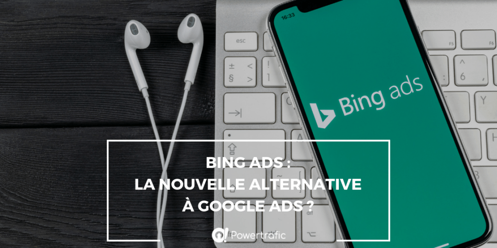 Bing Ads : la nouvelle alternative à Google Ads