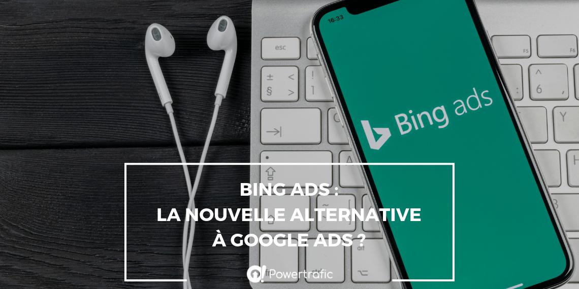 Bing Ads : la nouvelle alternative à Google Ads