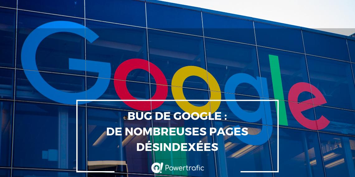 Bug de Google : de nombreuses pages désindexées