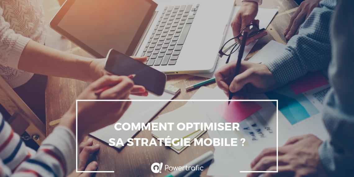 Comment optimiser sa stratégie mobile ?