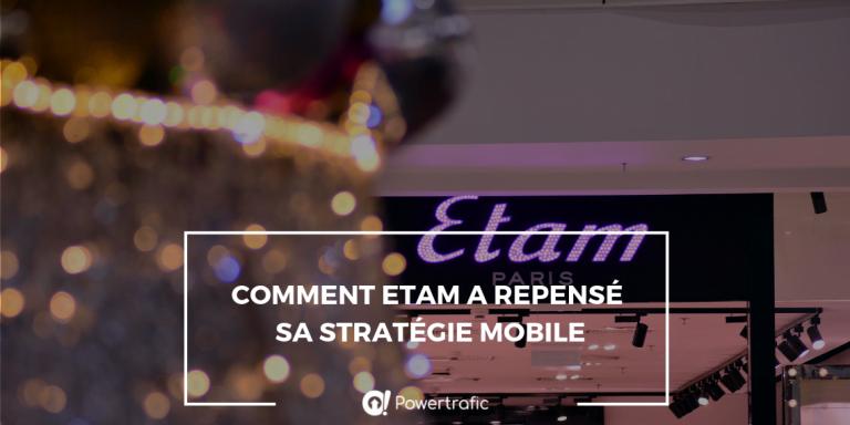 Comment Etam a repensé sa stratégie mobile