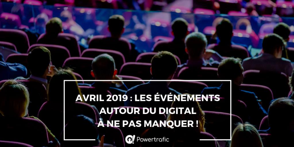Avril 2019 : les événements autour du digital à ne pas manquer !