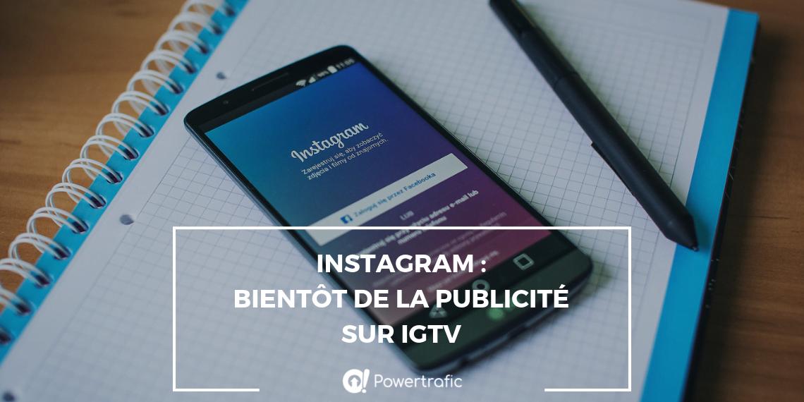 Instagram : bientôt de la publicité sur IGTV