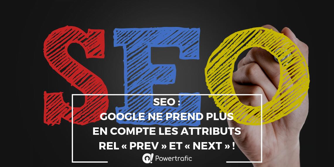 SEO : Google ne prend plus en compte les attributs rel « prev » et « next » !