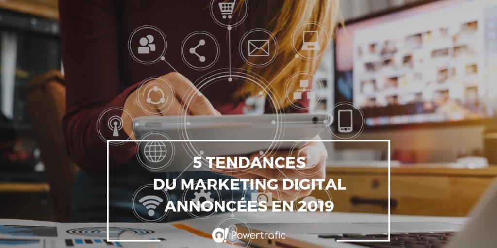 5 tendances du marketing digital annoncées en 2019