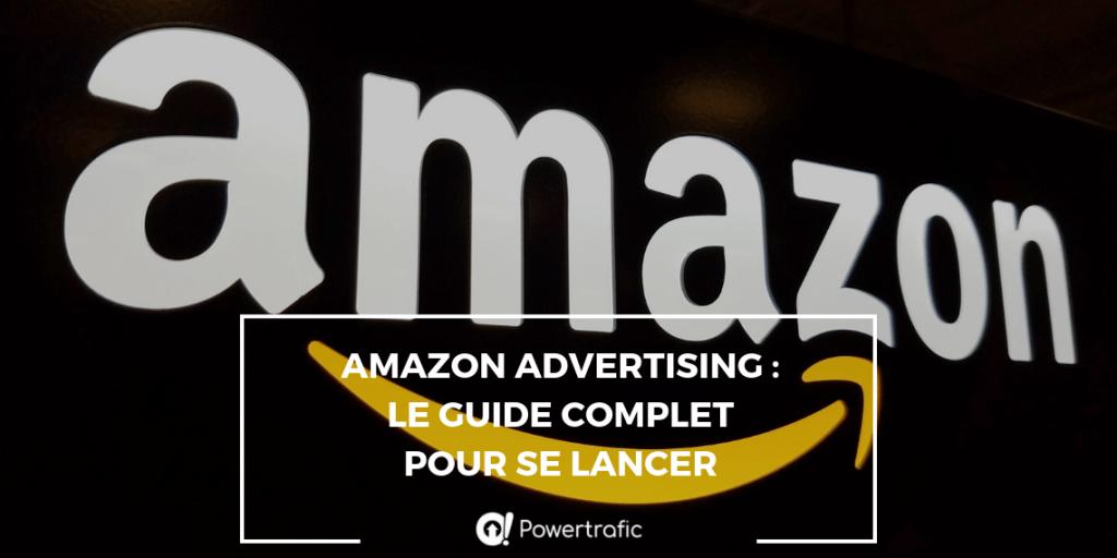 Amazon Advertising : le guide complet pour se lancer