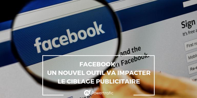 Facebook : un nouvel outil va impacter le ciblage publicitaire
