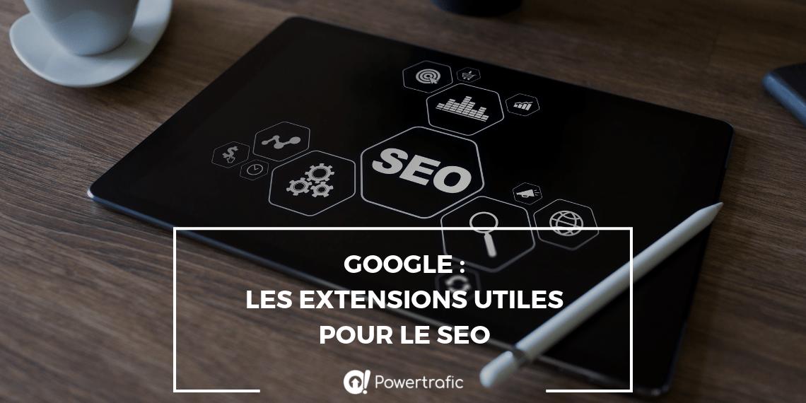 Google: les extensions utiles pour le SEO