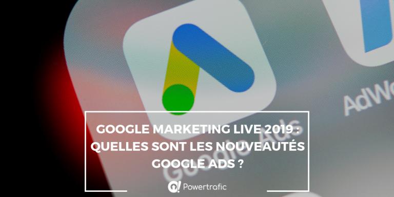 Google Marketing Live 2019 : quelles sont les nouveautés Google Ads ?