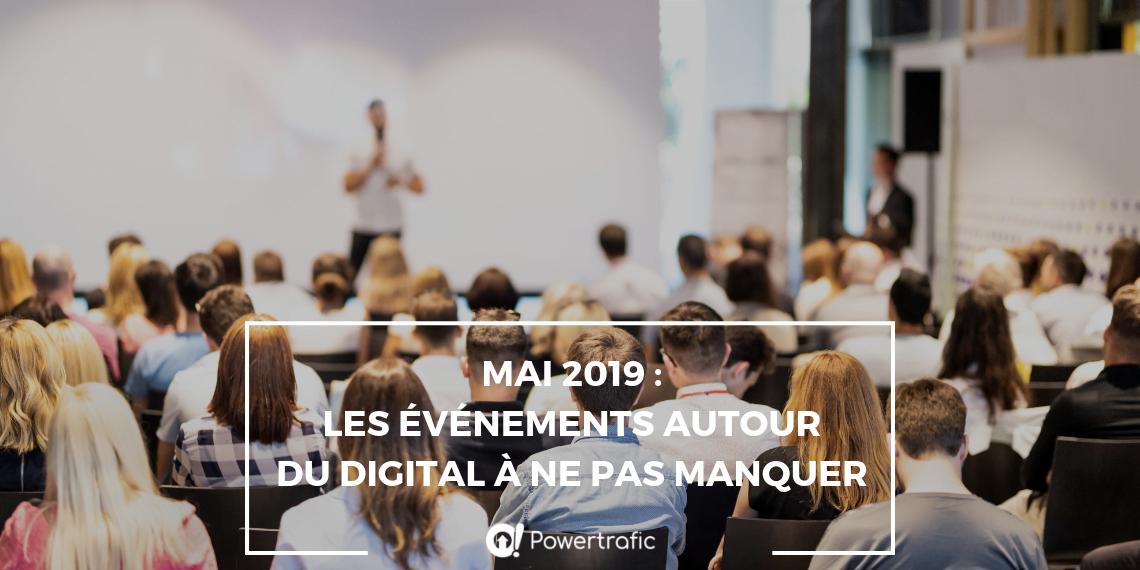 Mai 2019 : les événements autour du digital à ne pas manquer