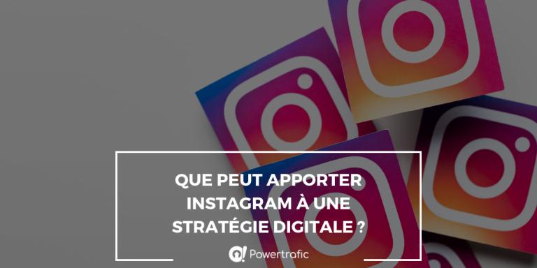 Que peut apporter Instagram à une stratégie digitale ?