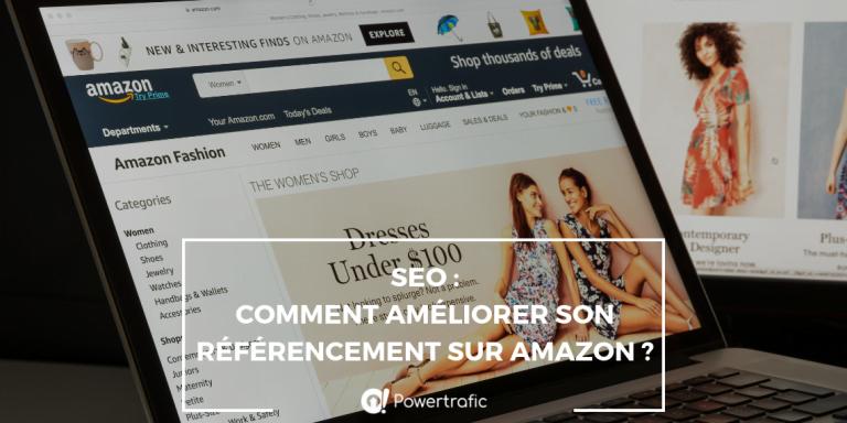 SEO : comment améliorer son référencement sur Amazon ?